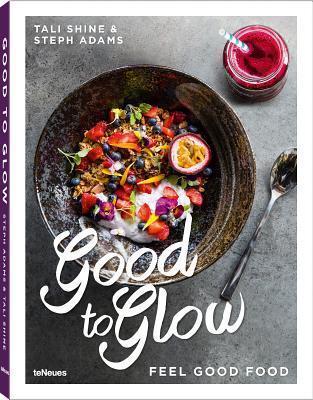 Good to glow feel good food by tali shine 28475289 forumfinder Choice Image
