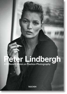 Peter Lindbergh: A Different Vision on Fashion Photography by Thierry-Maxime Loriot