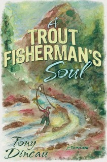 A Trout Fisherman's Soul