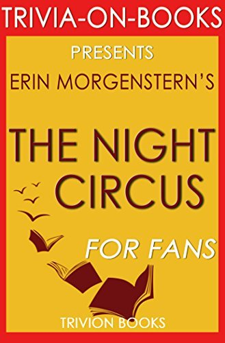 The Night Circus: By Erin Morgenstern (Trivia-On-Books)