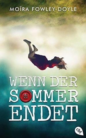 Wenn der Sommer endet by Moïra Fowley-Doyle