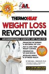 Thermo Heat Weight Loss Revolution: Groundbreaking Scientific Plan for Enhancing Fat Burning & Abdominal Fat Loss • Fast & Long Term Weight Control • Preservation of Lean Muscle • Energy & Health