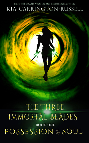 Possession of My Soul                  (The Three Immortal Blades #1)