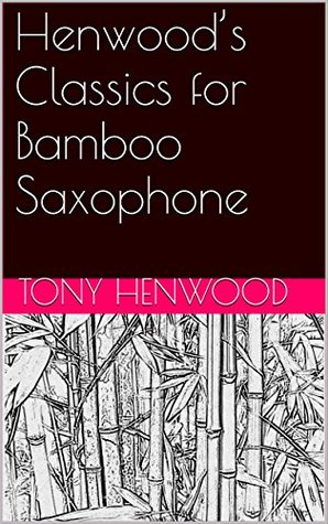 Henwood's Classics for Bamboo Saxophone