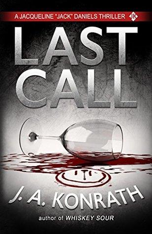 "Last Call (Jacqueline ""Jack"" Daniels #10 - J.A. Konrath"