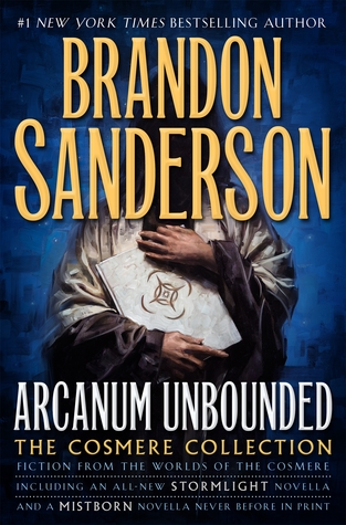 Arcanum Unbounded: The Cosmere Collection(The Stormlight Archive 2.5)