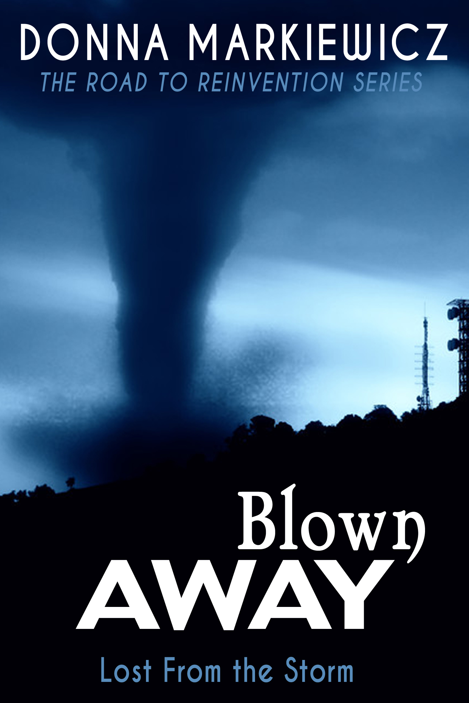 Blown Away: Lost From the Storm (The Road to Reinvention Book 2)