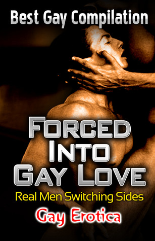 Forced Into Gay Love: Real Men Switching Sides