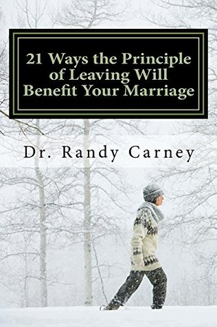 21 Ways the Principle of Leaving Will Benefit Your Marriage: Why You Should Apply this Shocking Key to Marital Bliss Descargas de manuales de audio