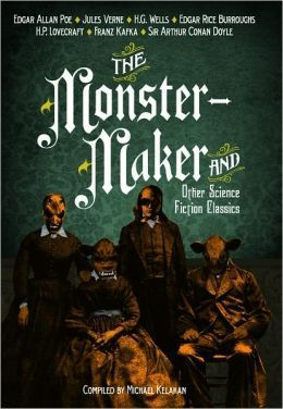 The Monster Maker and Other Science Fiction Classics