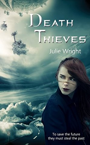 Death Thieves by Julie Wright