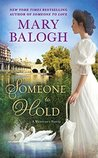 Someone to Hold (Westcott, #2) by Mary Balogh