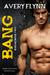 Bang by Avery Flynn