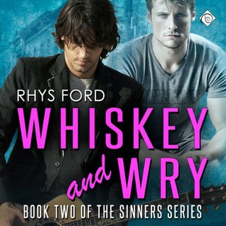 Audio Book Review: Whiskey and Wry (Sinners #2) by Rhys Ford (Author) & Tristan James (Narrator)