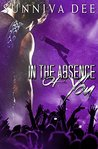 In The Absence of You by Sunniva Dee
