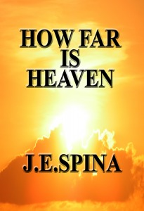 How Far Is Heaven by Janice Spina