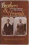 Brothers and Friends: The Diaries of Major Warren Hamilton Lewis: An Intimate Portrait of C.S. Lewis