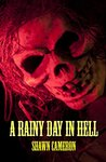 A Rainy Day In Hell by Shawn Cameron