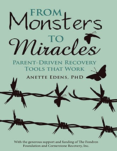 From Monsters to Miracles: Parent - Driven Recovery Tools That Work