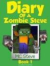 Diary of a Zombie Steve by M.C. Steve