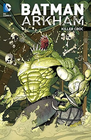 Batman Arkham Vol. 4: Killer Croc