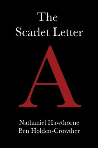 the biggest sinner in the scarlet letter a novel by nathaniel hawthorne Dichotomies in the scarlet letter there are many dichotomies that are found throughout the novel, the scarlet letter, by nathaniel hawthorne many of the characters in the story present strong dichotomies like pearl, roger, and hester who show two totally different perspectives of themselves.