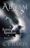 Abysm (Aurora Renegades #3; Aurora Rhapsody #6)