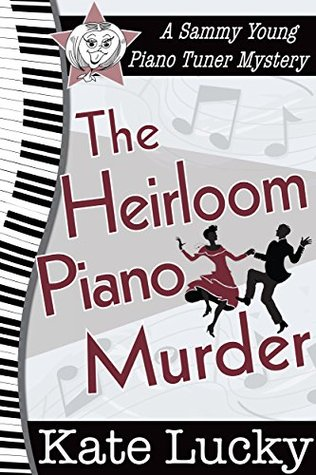 The Heirloom Piano Murder (A Sammy Young Piano Tuner Mystery Book 3)
