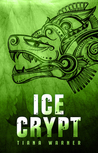 Ice Crypt by Tiana Warner