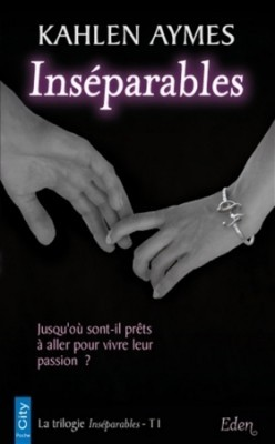 Ebook Inséparables, Tome 1 : Inséparables by Kahlen Aymes TXT!