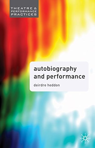 Autobiography and Performance: Performing Selves