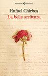 La bella scrittura by Rafael Chirbes