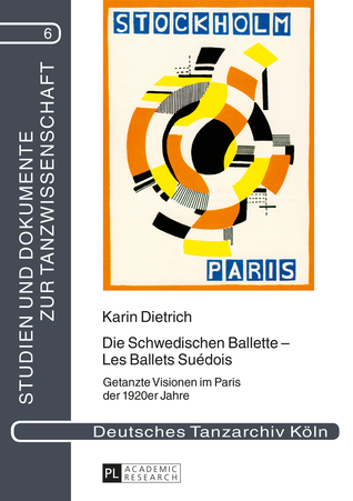 Die Schwedischen Ballette - Les Ballets Suedois: Getanzte Visionen Im Paris Der 1920er Jahre