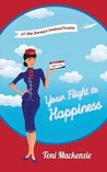 Your Flight to Happiness by Toni  Mackenzie