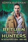 Return of the Hunters (The DeathSpeaker Codex, #4)