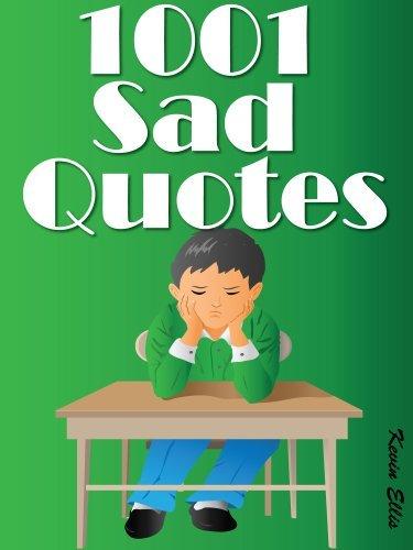Quotes Sad Quotes : 1001 Sad Quotes