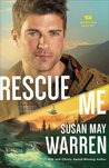 Rescue Me by Susan May Warren
