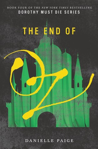 The End of Oz (Dorothy Must Die, #4)
