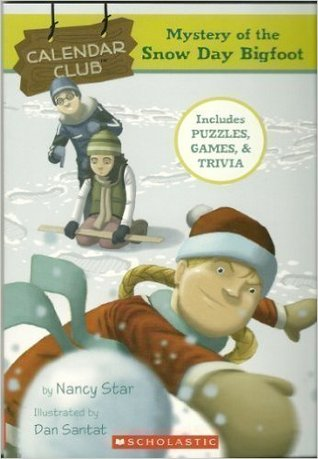 Mystery Of The Snow Day Bigfoot by Nancy Star