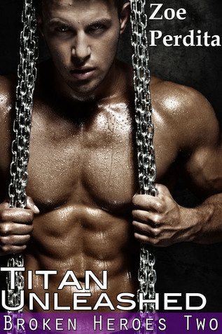 Titan Unleashed (Broken Heroes, #2)