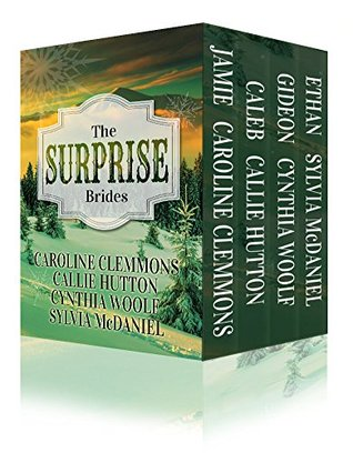 The Surprise Brides Box Set -- Jamie, Caleb, Gideon and Ethan