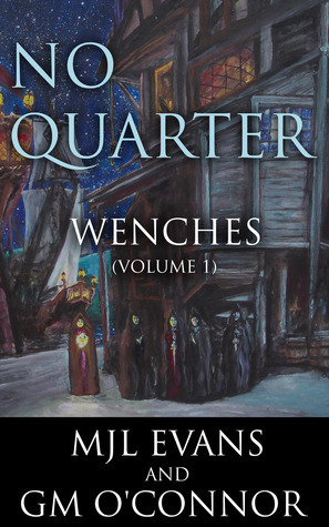 No Quarter: Wenches - Volume 1