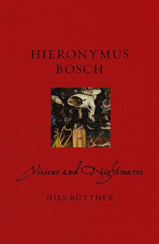 Hieronymus Bosch: Visions and Nightmares