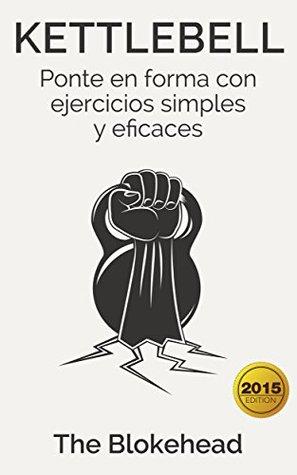 Kettlebell: Ponte en forma con ejercicios simples y eficaces
