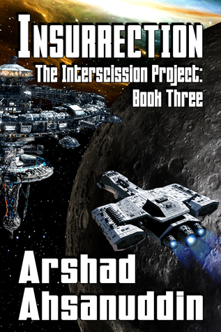 Book Review: Insurrection (The Interscission Project - Book Three) by Arshad Ahsanuddin