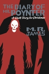The Diary of Mr. Poynter: A Ghost Story for Christmas