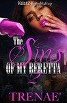 The Sins Of My Beretta 2 by Trenae'