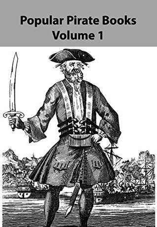 POPULAR PIRATE BOOKS VOLUME 1: Robinson Crusoe, Captain Singleton, The Red Rover, The Pirate And The Three Cutters, The Pirate, The Pirates Own Book, The Pirate City, and many more...