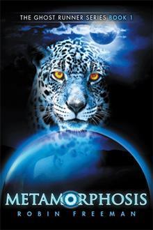 Metamorphosis: The Ghost Runner Series Book 1