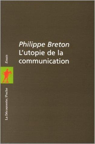 """L'Utopie de La Communication: Le Mythe Du """"Village Planetaire"""""""